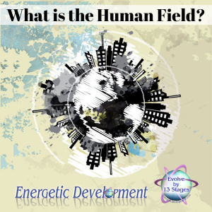 What is the Human Field?
